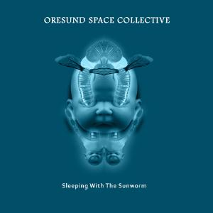 Sleeping With The Sunworm by ØRESUND SPACE COLLECTIVE album cover