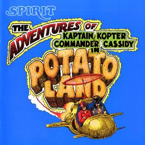 Spirit The Adventures of Kaptain Kopter & Commander Cassidy in Potato Land album cover