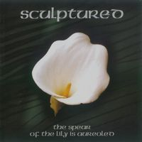 Sculptured - The Spear of the Lily is Aureoled CD (album) cover