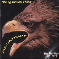 Dischotomy / Rarities 1971-74  by STRING DRIVEN THING album cover
