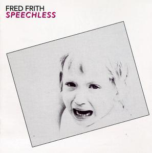Fred Frith - Speechless CD (album) cover