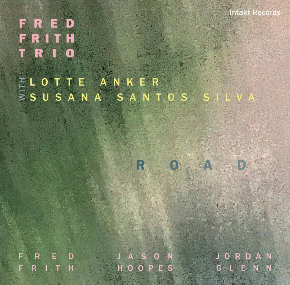 Fred Frith Trio: Road by Frith, Fred album rcover