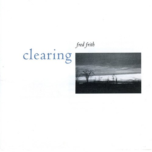 Fred Frith - Clearing CD (album) cover