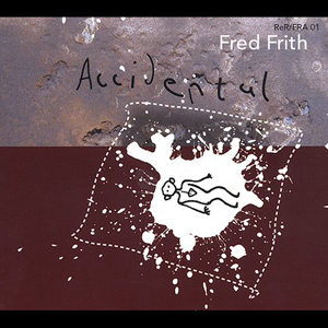 Fred Frith - Accidental CD (album) cover