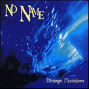 No Name / The No Name Experience Strange Decisions album cover