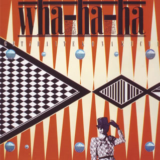Getahaitekonakucha by WHA-HA-HA album cover