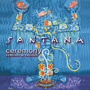 Santana Ceremony, Remixes and Rarities album cover