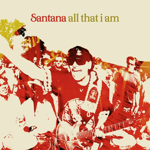 Santana - All that I am CD (album) cover