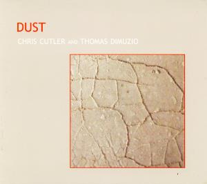 Chris Cutler Dust (with Thomas DiMuzio) album cover