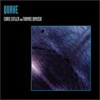 Chris Cutler Quake (with Thomas DiMuzio) album cover