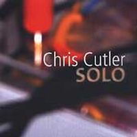 Chris Cutler - Solo CD (album) cover