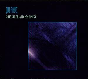 Chris Cutler - Quake (with Thomas DiMuzio) CD (album) cover