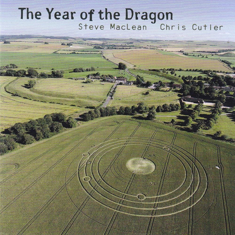 Steve MacLean & Chris Cutler: The Year Of The Dragon by CUTLER, CHRIS album cover