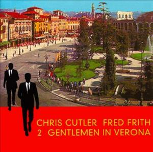 Cutler And Frith - 2 Gentlemen In Verona CD (album) cover