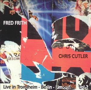 Cutler And Frith Live in Trondheim, Berlin, Limoges album cover