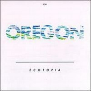 Oregon - Ecotopia CD (album) cover