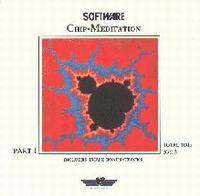 Software - Chip-Meditation Part I CD (album) cover