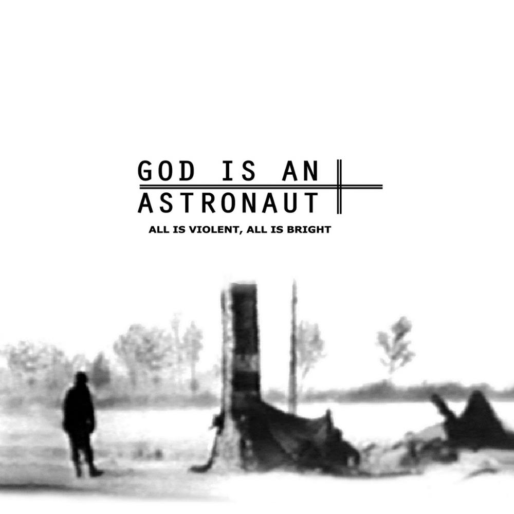 All Is Violent, All Is Bright by GOD IS AN ASTRONAUT album cover