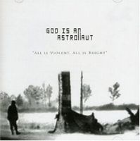 God Is An Astronaut - All is Violent, All is Bright CD (album) cover
