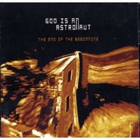 God Is An Astronaut - The End of the Beginning CD (album) cover