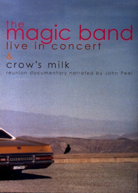 The Magic Band Live In Concert & Crow's Milk album cover
