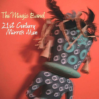 The Magic Band - 21st Century Mirror Men CD (album) cover
