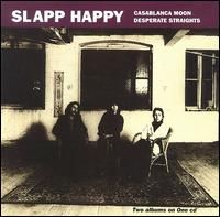 Slapp Happy Casablanca Moon/Desperate Straights album cover