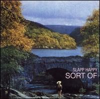 Slapp Happy - Sort Of... Slapp Happy  CD (album) cover
