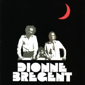Dionne - Br�gent  by DIONNE - BR�GENT album cover