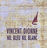 Vincent Dionne - Nil Bleu, Nil Blanc  by DIONNE - BRÉGENT album cover