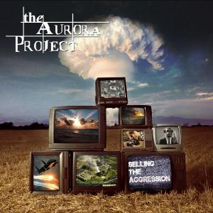 The Aurora Project Selling The Aggression album cover
