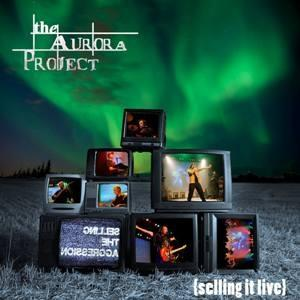 The Aurora Project {Selling It Live} album cover