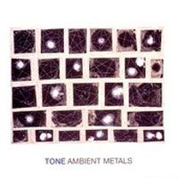 Tone Ambient Metals album cover