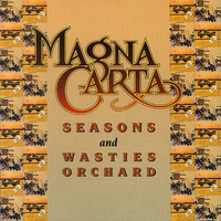 Magna Carta Seasons + Songs From Wasties Orchard album cover