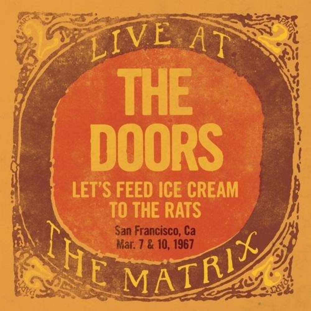Live At The Matrix Part 2: Let's Feed Ice Cream To The Rats, San Francisco, CA - March 7 & 10, 1967 by Doors, The album rcover