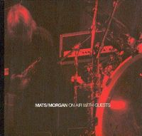 Mats-Morgan (Band) - On Air with Guests CD (album) cover