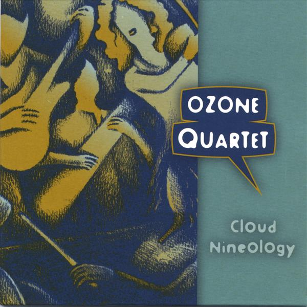 Ozone Quartet Cloud Nineology  album cover