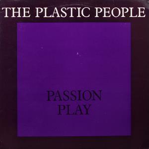 Pasijové hry velikonoční/Passion Play by PLASTIC PEOPLE OF THE UNIVERSE, THE album cover