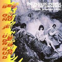 Bez ohňů je underground by PLASTIC PEOPLE OF THE UNIVERSE, THE album cover