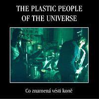 Co znamená vésti koně by PLASTIC PEOPLE OF THE UNIVERSE, THE album cover