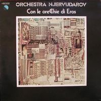 Con le orecchie di Eros by ORCHESTRA NJERVUDAROV album cover