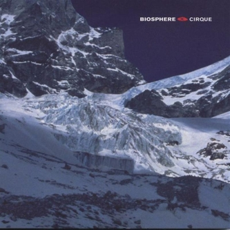 Biosphere - Cirque CD (album) cover