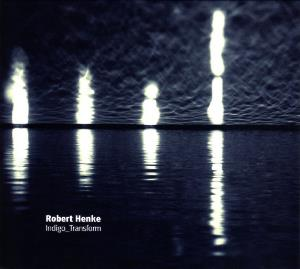 Indigo_Transform by HENKE, ROBERT album cover