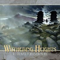 Wuthering Heights - To Travel For Evermore CD (album) cover