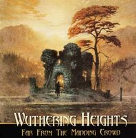 Wuthering Heights - Far From The Maddening Crowd CD (album) cover