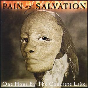 Pain Of Salvation - One Hour By The Concrete Lake CD (album) cover