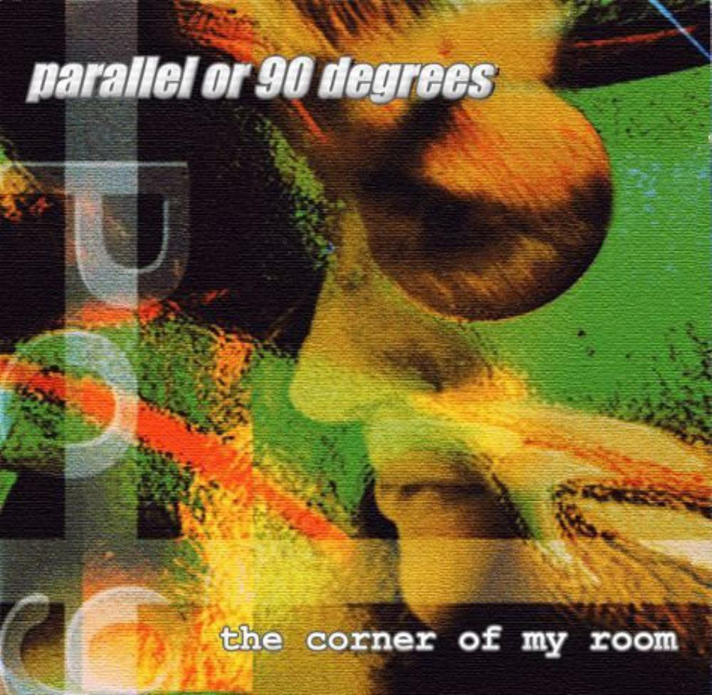 Parallel Or 90 Degrees - The Corner Of My Room CD (album) cover