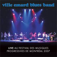 Live au Festival des Musiques Progressives de Montréal 2007 by VILLE EMARD BLUES BAND album cover