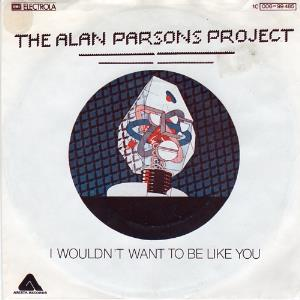 The Alan Parsons Project - I Wouldn't Want To Be Like You CD (album) cover