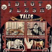 Idiot Flesh Tales Of Instant Knowledge And Sure Death album cover